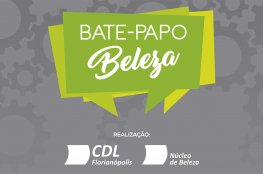 Bate-papo Beleza orienta profissionais do segmento na CDL de Florianópolis