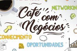 Encontro 'Café com Negócios' integra dois Núcleos da CDL