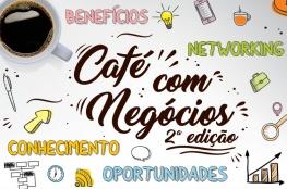 Café com Negócios: a importância do marketing para o desenvolvimento dos negócios