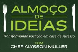 CDL Jovem recebe o Chef de Gastronomia Alysson Müller no 'Almoço de Ideias'