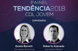 CDL Jovem recebe Estela Benetti e Roberto Azevedo para painel de tendências